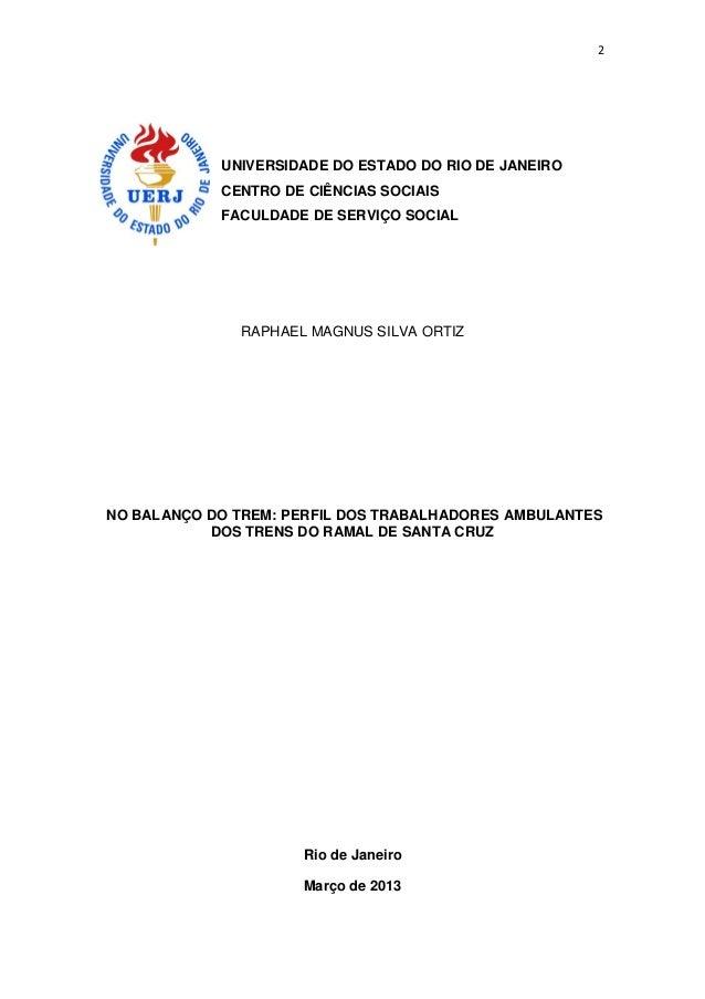 2  UNIVERSIDADE DO ESTADO DO RIO DE JANEIRO  CENTRO DE CIÊNCIAS SOCIAIS  FACULDADE DE SERVIÇO SOCIAL  RAPHAEL MAGNUS SILVA...