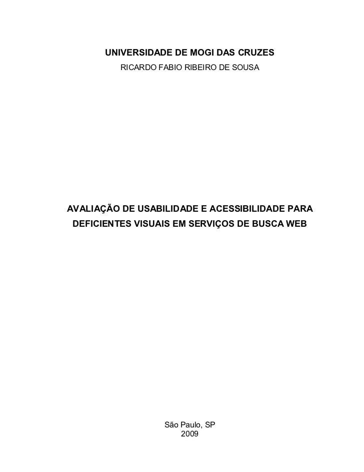 UNIVERSIDADE DE MOGI DAS CRUZES          RICARDO FABIO RIBEIRO DE SOUSAAVALIAÇÃO DE USABILIDADE E ACESSIBILIDADE PARA DEFI...