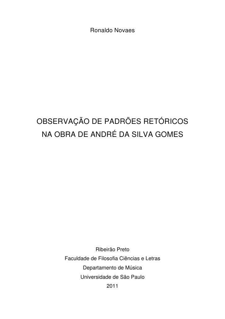 Ronaldo NovaesOBSERVAÇÃO DE PADRÕES RETÓRICOS NA OBRA DE ANDRÉ DA SILVA GOMES                  Ribeirão Preto      Faculda...