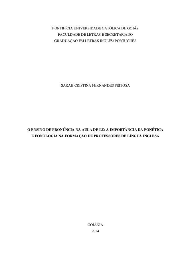 0      PONTIFÍCIA UNIVERSIDADE CATÓLICA DE GOIÁS  FACULDADE DE LETRAS E SECRETARIADO  GRADUAÇÃO EM LETRAS INGLÊS/ PORTUGUÊ...
