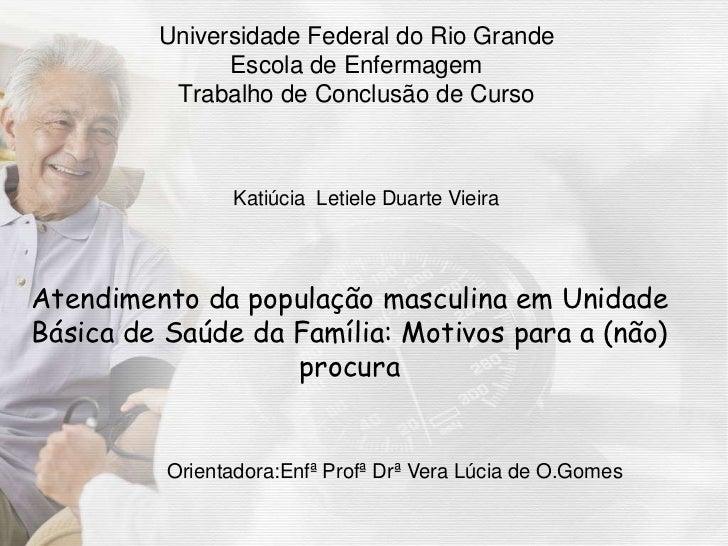 Universidade Federal do Rio Grande               Escola de Enfermagem          Trabalho de Conclusão de Curso             ...