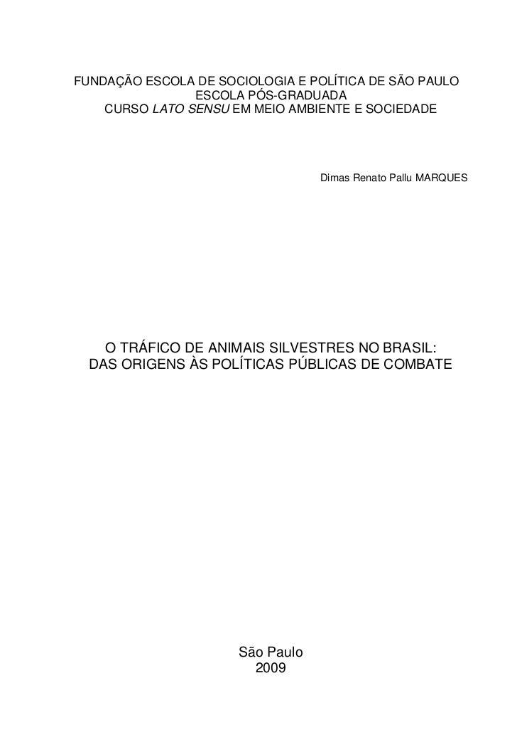 FUNDAÇÃO ESCOLA DE SOCIOLOGIA E POLÍTICA DE SÃO PAULO                ESCOLA PÓS-GRADUADA    CURSO LATO SENSU EM MEIO AMBIE...