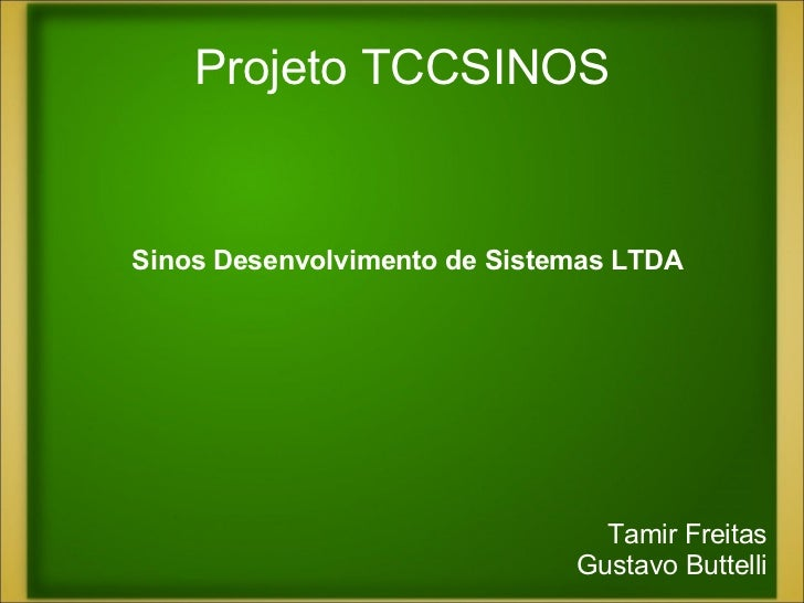 Projeto TCCSINOS Tamir Freitas Gustavo Buttelli Sinos Desenvolvimento de Sistemas LTDA