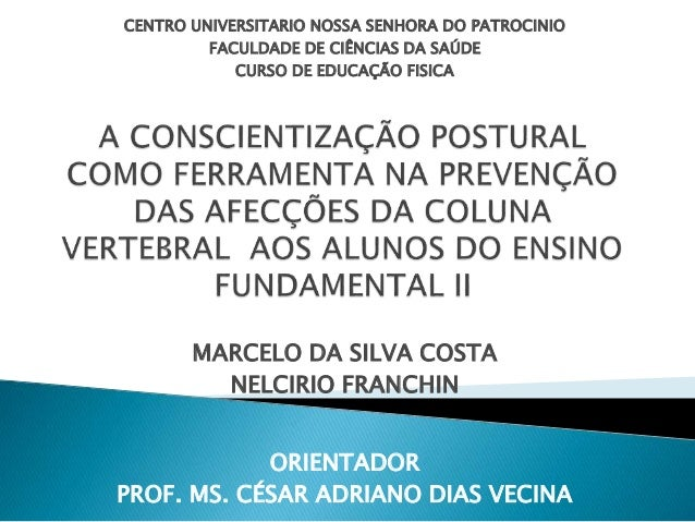 MARCELO DA SILVA COSTA NELCIRIO FRANCHIN CENTRO UNIVERSITARIO NOSSA SENHORA DO PATROCINIO FACULDADE DE CIÊNCIAS DA SAÚDE C...