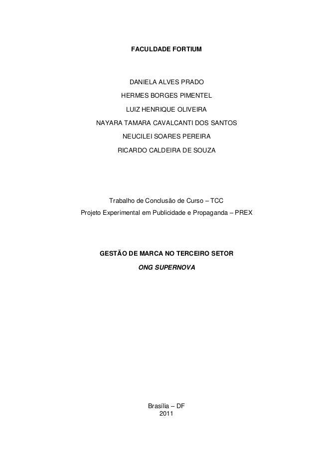 FACULDADE FORTIUM  DANIELA ALVES PRADO HERMES BORGES PIMENTEL LUIZ HENRIQUE OLIVEIRA NAYARA TAMARA CAVALCANTI DOS SANTOS N...