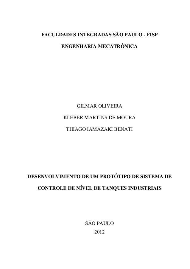FACULDADES INTEGRADAS SÃO PAULO - FISP ENGENHARIA MECATRÔNICA GILMAR OLIVEIRA KLEBER MARTINS DE MOURA THIAGO IAMAZAKI BENA...