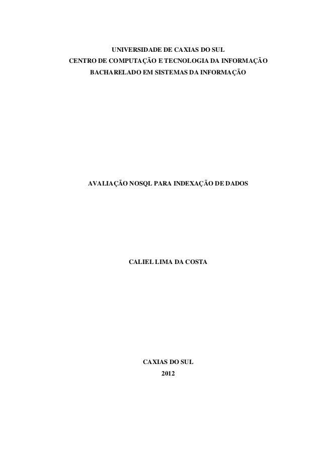 UNIVERSIDADE DE CAXIAS DO SULCENTRO DE COMPUTAÇÃO E TECNOLOGIA DA INFORMAÇÃO     BACHARELADO EM SISTEMAS DA INFORMAÇÃO    ...