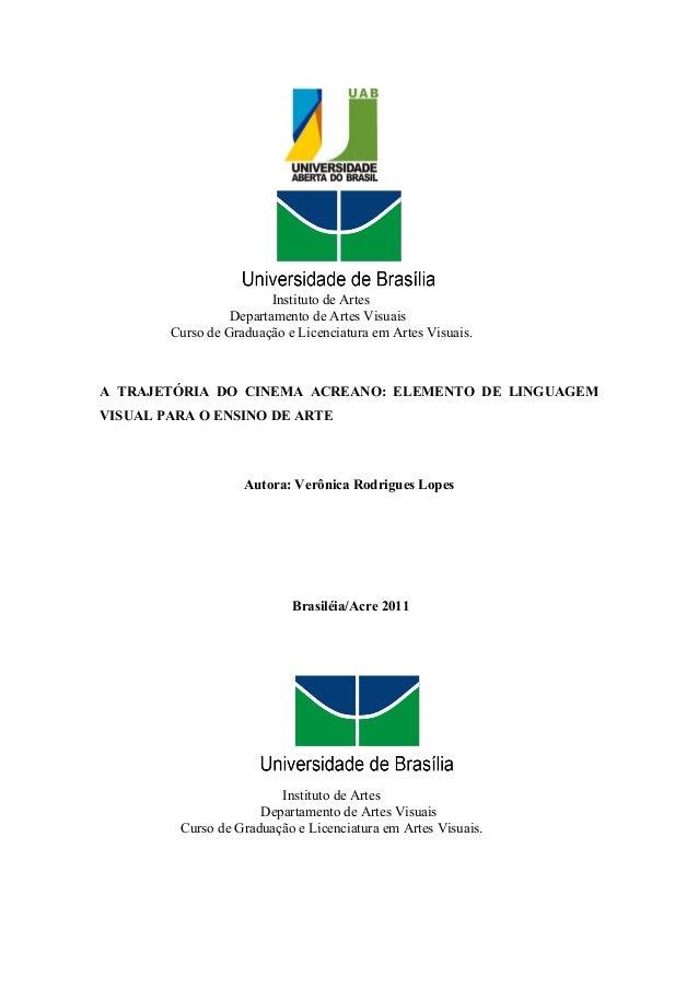 Instituto de Artes                  Departamento de Artes Visuais        Curso de Graduação e Licenciatura em Artes Visuai...