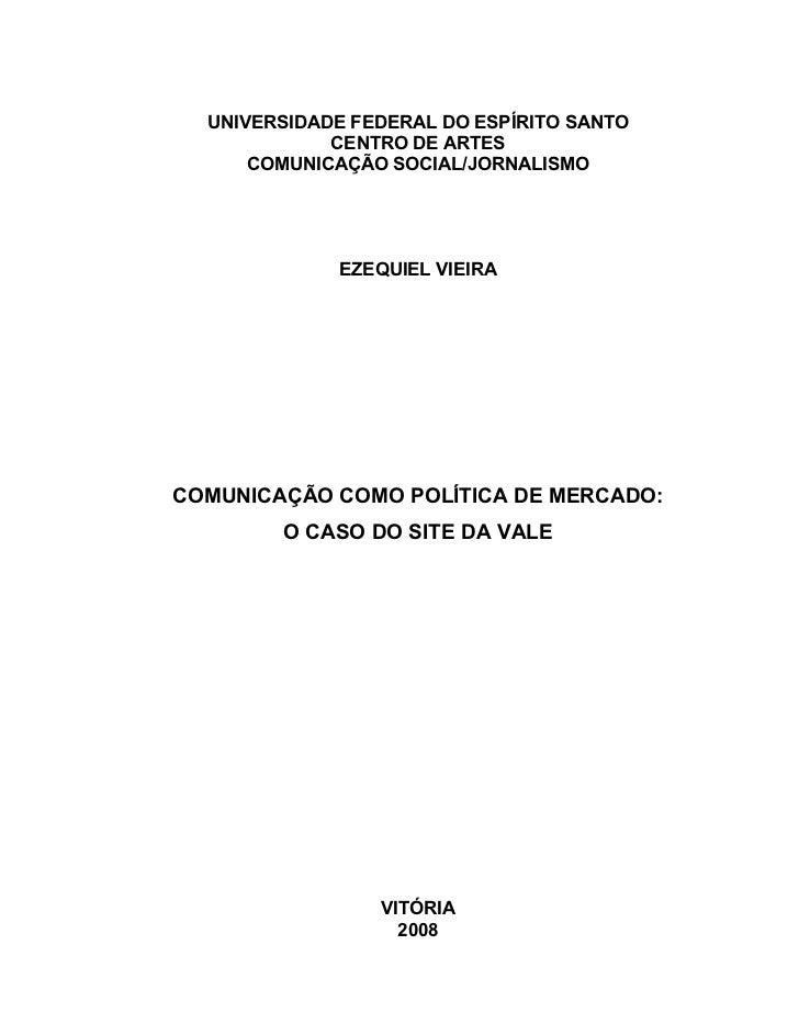 UNIVERSIDADE FEDERAL DO ESPÍRITO SANTO CENTRO DE ARTES COMUNICAÇÃO SOCIAL/JORNALISMO EZEQUIEL VIEIRA COMUNICAÇÃO COMO POLÍ...