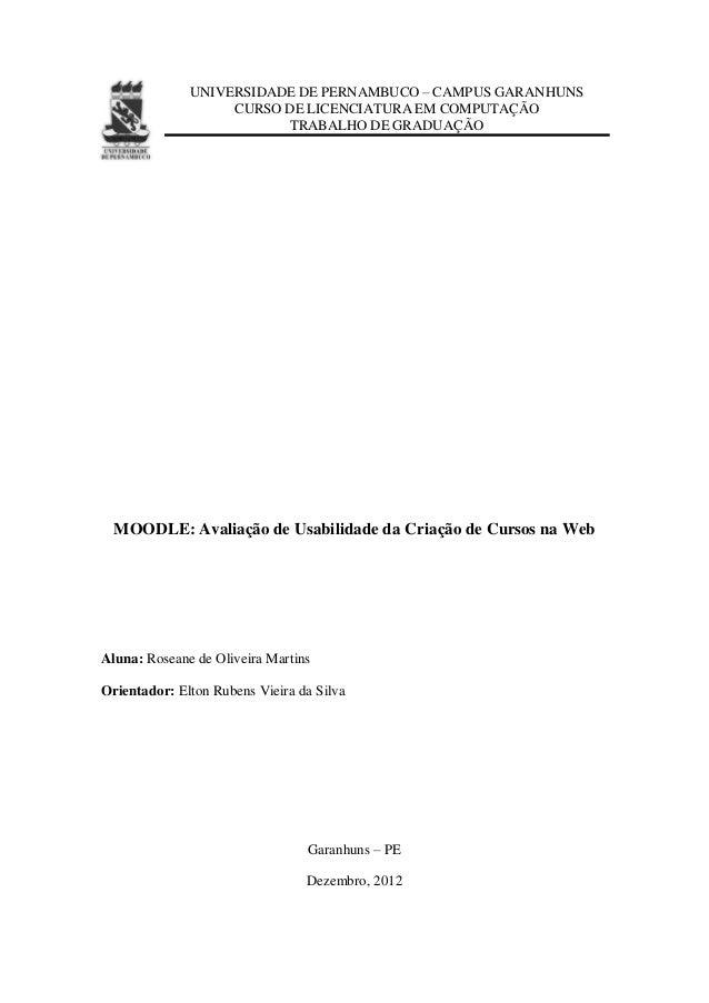 UNIVERSIDADE DE PERNAMBUCO – CAMPUS GARANHUNSCURSO DE LICENCIATURA EM COMPUTAÇÃOTRABALHO DE GRADUAÇÃOMOODLE: Avaliação de ...