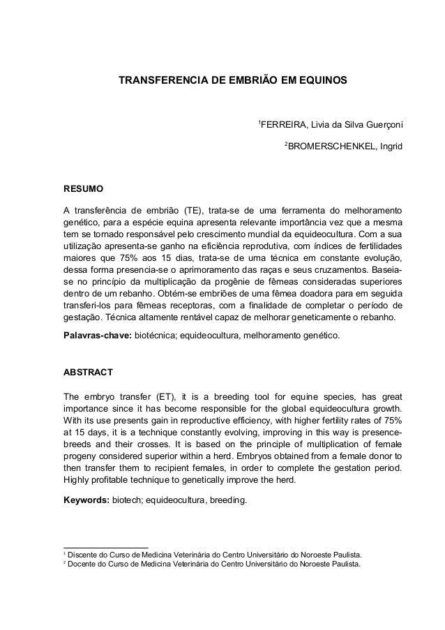 TRANSFERENCIA DE EMBRIÃO EM EQUINOS 1 FERREIRA, Livia da Silva Guerçoni 2 BROMERSCHENKEL, Ingrid RESUMO A transferência de...