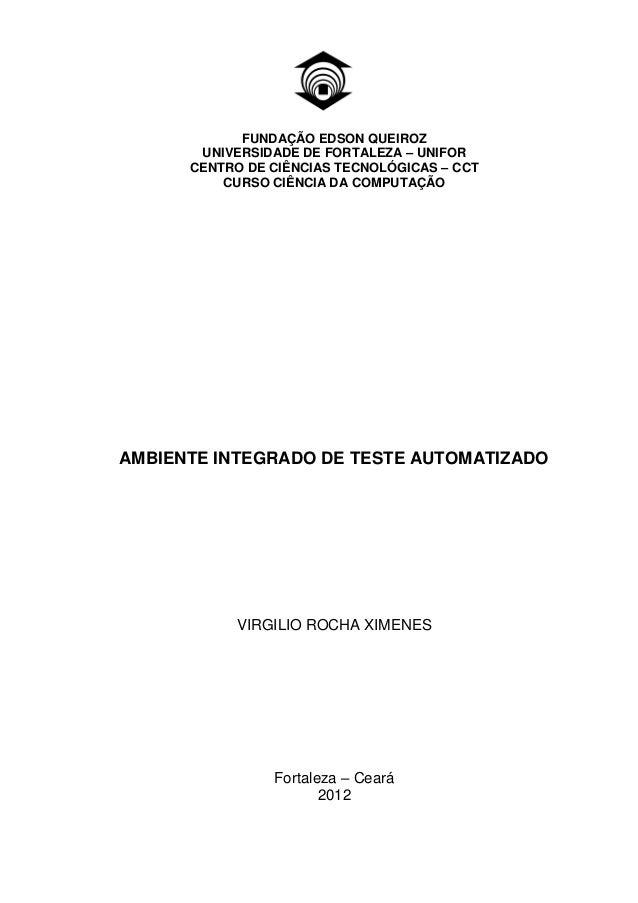 FUNDAÇÃO EDSON QUEIROZ       UNIVERSIDADE DE FORTALEZA – UNIFOR      CENTRO DE CIÊNCIAS TECNOLÓGICAS – CCT          CURSO ...