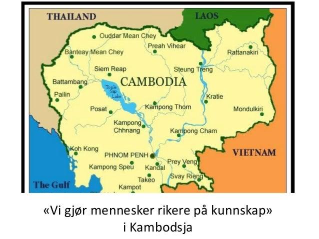 «Vi gjør mennesker rikere på kunnskap» i Kambodsja