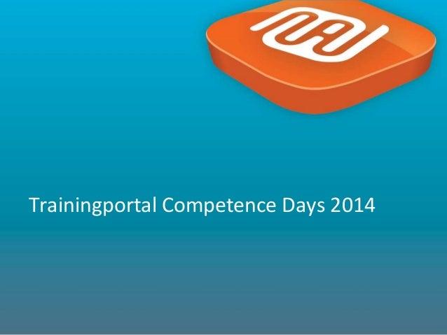 1 Trainingportal Competence Days 2014
