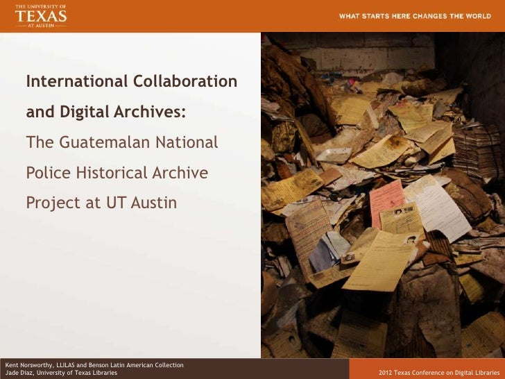 International Collaboration      and Digital Archives:      The Guatemalan National      Police Historical Archive      Pr...