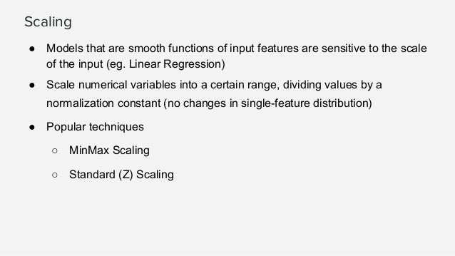Min-max scaling ● Squeezes (or stretches) all values within the range of [0, 1] to add robustness to very small standard d...