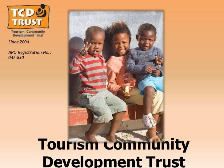 Since 2004NPO Registration No.:047-830              Tourism Community              Development Trust