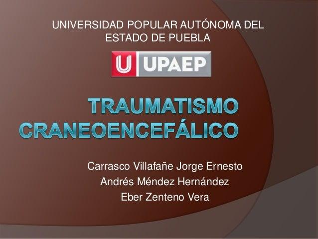UNIVERSIDAD POPULAR AUTÓNOMA DEL        ESTADO DE PUEBLA     Carrasco Villafañe Jorge Ernesto       Andrés Méndez Hernánde...