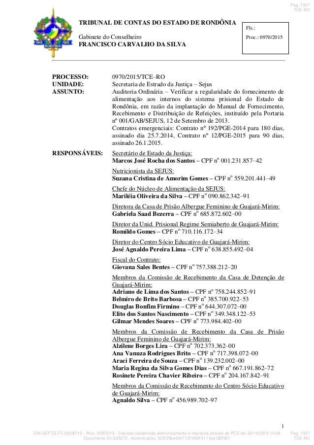 TRIBUNAL DE CONTAS DO ESTADO DE RONDÔNIA Gabinete do Conselheiro FRANCISCO CARVALHO DA SILVA 1 Fls.: Proc.: 0970/2015 PROC...