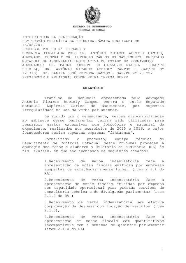 INTEIRO TEOR DA DELIBERAÇÃO 53ª SESSÃO ORDINÁRIA DA PRIMEIRA CÂMARA REALIZADA EM 15/08/2017 PROCESSO TCE-PE Nº 1609403-7 D...