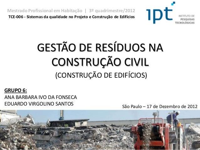 Mestrado Profissional em Habitação | 3º quadrimestre/2012 TCE-006 - Sistemas da qualidade no Projeto e Construção de Edifí...