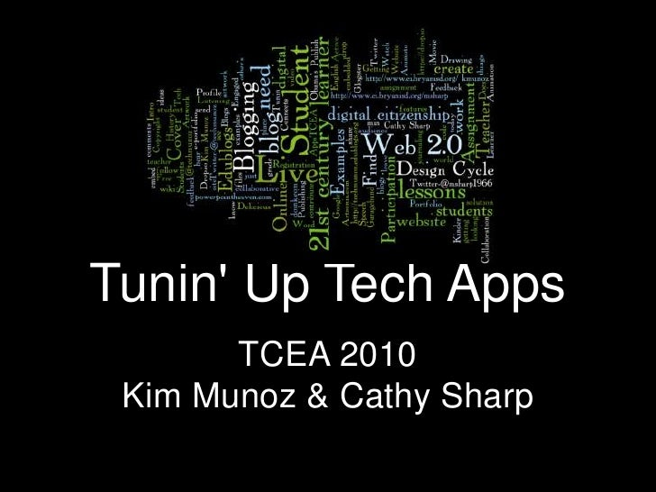 Tunin' Up Tech Apps<br />TCEA 2010<br />Kim Munoz & Cathy Sharp<br />