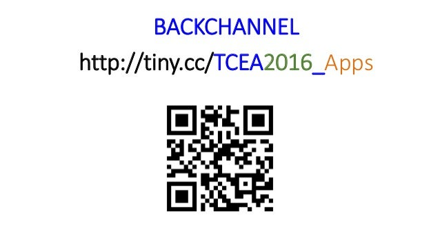 BACKCHANNEL http://tiny.cc/TCEA2016_Apps