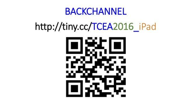 BACKCHANNEL http://tiny.cc/TCEA2016_iPad