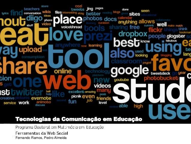 [1] 1|FernandoRamos&PedroAlmeida|MMEdu|TCEdu|13-14 Tecnologias da Comunicação em Educação Fernando Ramos, Pedro Almeida
