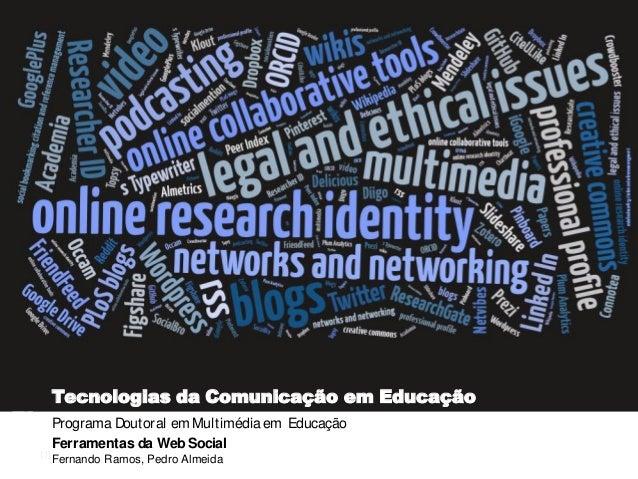 [1]  1| Fernando Ramos & Pedro Almeida | MMEdu| TCEdu| 14-15  Tecnologias da Comunicação em Educação  Programa Doutoral em...