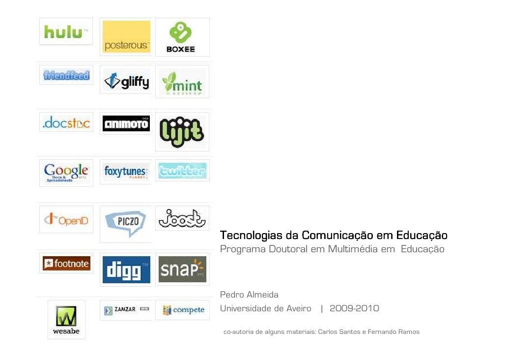 1 | Pedro Almeida | DMMeD | 09-10                                         Tecnologias da Comunicação em Educação          ...