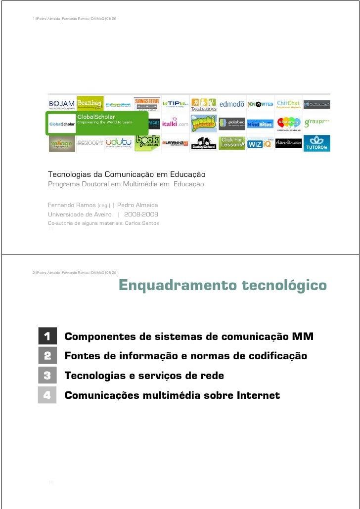 1 | Pedro Almeida | Fernando Ramos | DMMeD | 08-09              Tecnologias da Comunicação em Educação          Programa D...