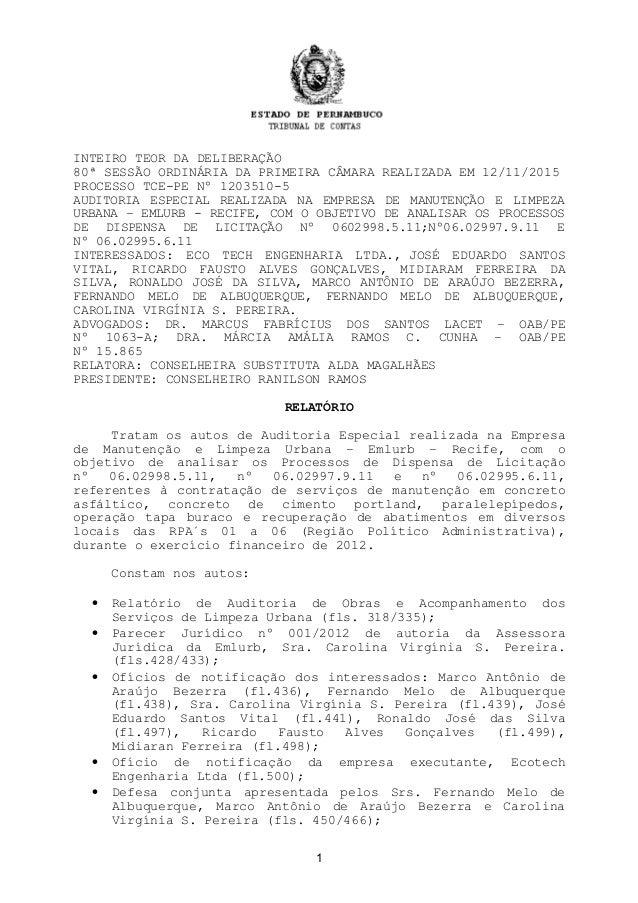 INTEIRO TEOR DA DELIBERAÇÃO 80ª SESSÃO ORDINÁRIA DA PRIMEIRA CÂMARA REALIZADA EM 12/11/2015 PROCESSO TCE-PE Nº 1203510-5 A...