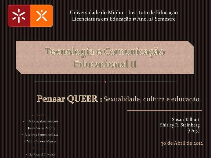 Universidade do Minho – Instituto de Educação Licenciatura em Educação 1º Ano, 2º Semestre              Sexualidade, cultu...