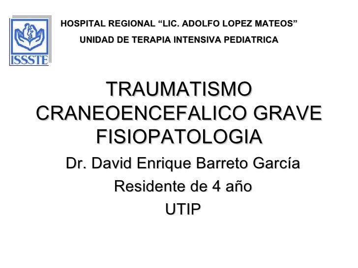 Fisiopatologia del traumatismo craneoencefálico grave
