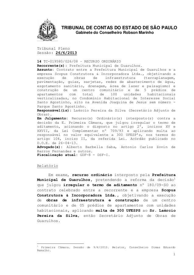 TRIBUNAL DE CONTAS DO ESTADO DE SÃO PAULO Gabinete do Conselheiro Robson Marinho 1 Tribunal Pleno Sessão: 26/6/2013 14 TC-...