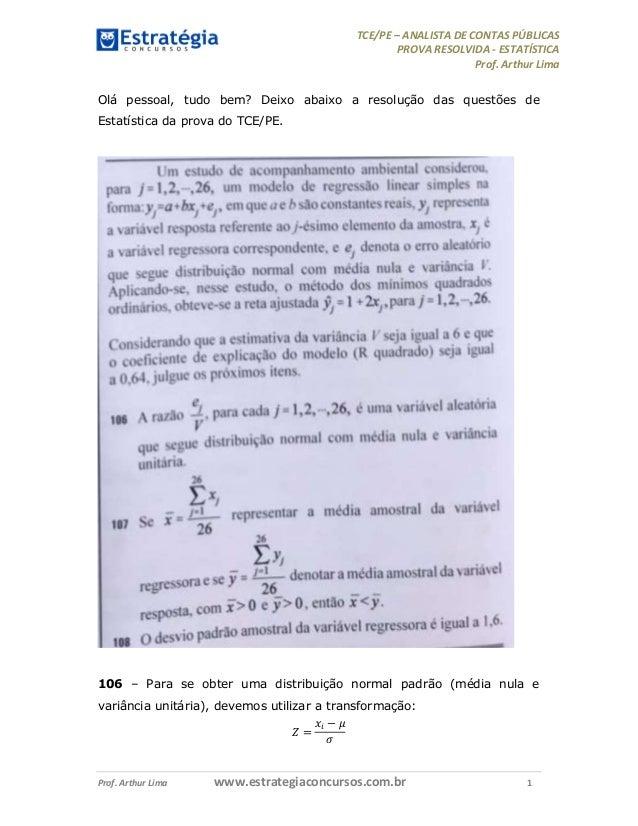 TCE/PE – ANALISTA DE CONTAS PÚBLICAS PROVA RESOLVIDA - ESTATÍSTICA Prof. Arthur Lima Prof. Arthur Lima www.estrategiaconcu...