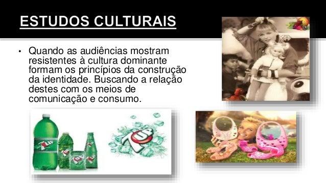 • Quando as audiências mostram resistentes à cultura dominante formam os princípios da construção da identidade. Buscando ...