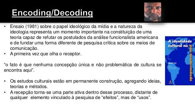 • Ensaio (1981) sobre o papel ideológico da mídia e a natureza da ideologia representa um momento importante na constituiç...