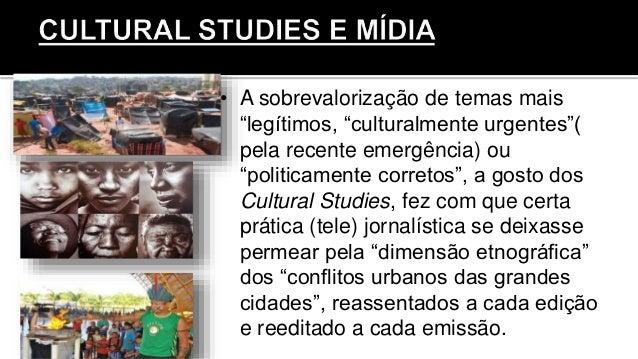 """• A sobrevalorização de temas mais """"legítimos, """"culturalmente urgentes""""( pela recente emergência) ou """"politicamente corret..."""