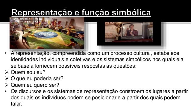 • A representação, compreendida como um processo cultural, estabelece identidades individuais e coletivas e os sistemas si...