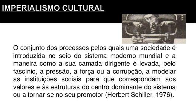 O conjunto dos processos pelos quais uma sociedade é introduzida no seio do sistema moderno mundial e a maneira como a sua...
