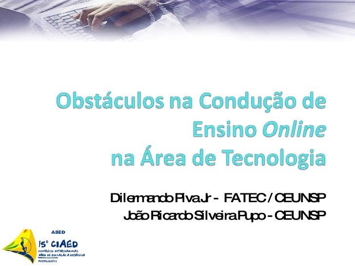 Dilermando Piva Jr -  FATEC / CEUNSP João Ricardo Silveira Pupo - CEUNSP