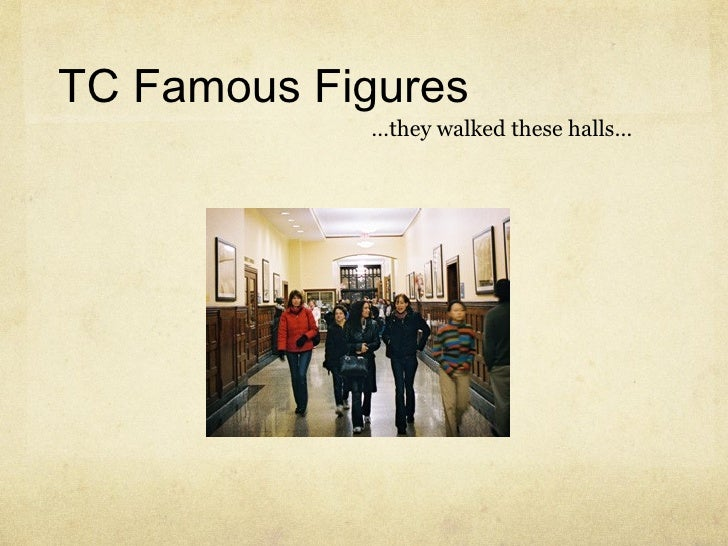 TC Famous Figures … they walked these halls…