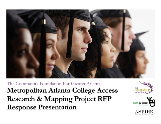 The Community Foundation For Greater Atlanta  Metropolitan Atlanta College Access Research & Mapping Project RFP Response ...