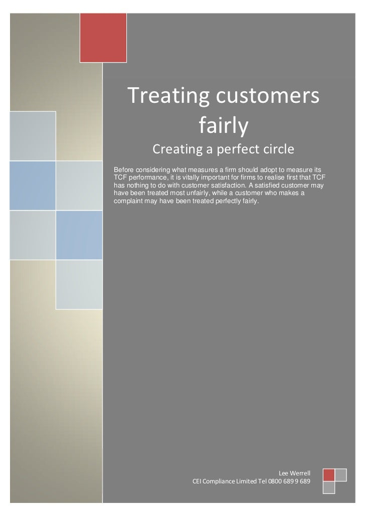Treating customers           fairly             Creating a perfect circleBefore considering what measures a firm should ad...