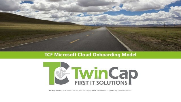TwinCap First AG | Schaffhauserstrasse 131, 8152 Glattbrugg | Phone: + 41 44 666 50 50 | Web: http://www.twincapfirst.ch T...