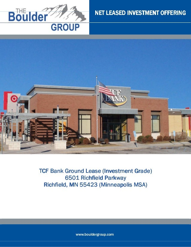 NET LEASED INVESTMENT OFFERINGTCF Bank Ground Lease (Investment Grade)           6501 Richfield Parkway  Richfield, MN 554...