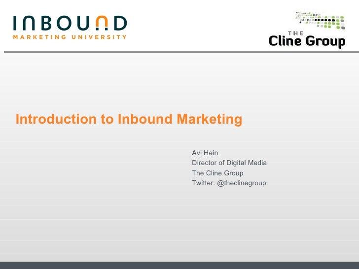 Introduction to Inbound Marketing                           Avi Hein                          Director of Digital Media   ...