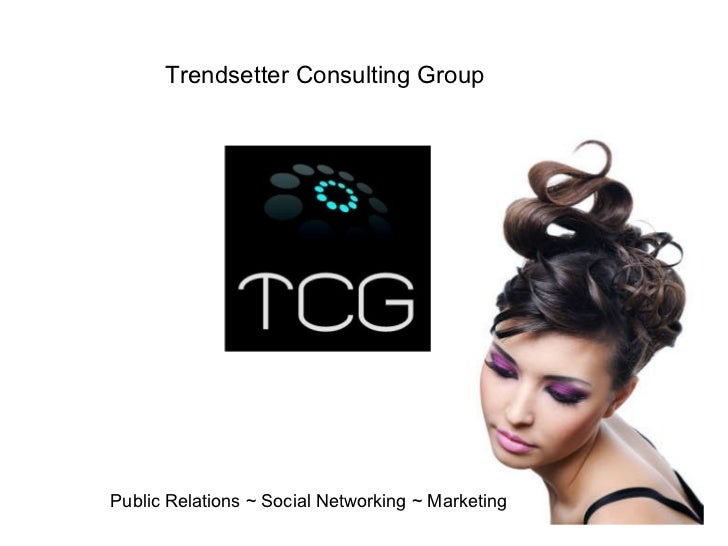Trendsetter Consulting Group Public Relations ~ Social Networking ~ Marketing